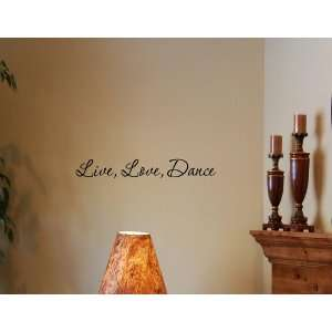 Live Love Dance Vinyl Wall Quotes Stickers Sayings Home