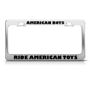 American Boys Ride American Toys Metal license plate frame