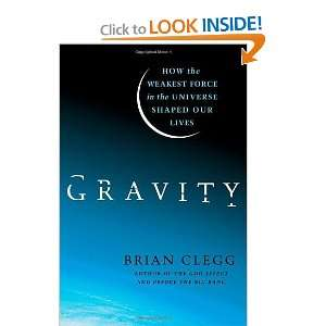 Force in the Universe Shaped Our Lives [Hardcover] Brian Clegg Books
