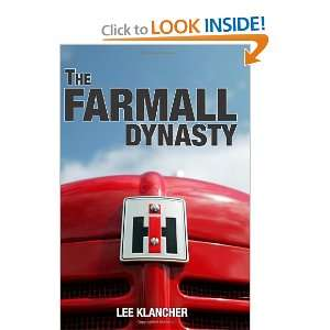 The Farmall Dynasty A History Of International Harvester Tractors