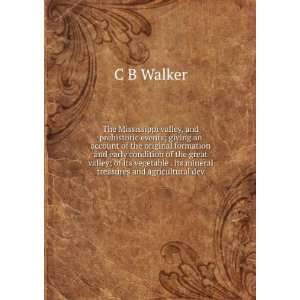 . its mineral treasures and agricultural dev C B Walker Books