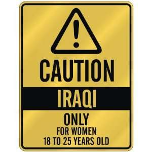 CAUTION  IRAQI ONLY FOR WOMEN 18 TO 25 YEARS OLD  PARKING SIGN