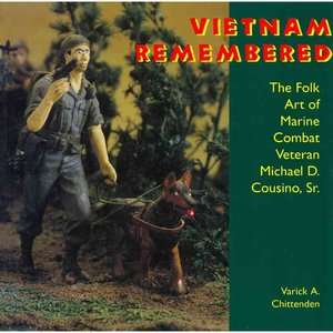 Vietnam Remembered The Folk Art of Marine Combat Veteran