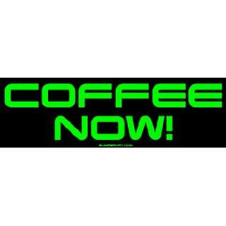 Coffee Now Large Bumper Sticker Automotive