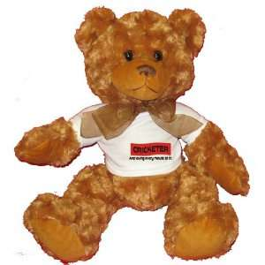CRICKETER And loving every minute of it Plush Teddy Bear with WHITE T